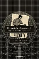 Einstein's Masterwork 1915 and the General Theory of Relativity by John Gribbin