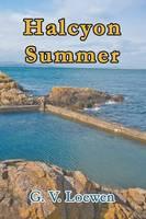 Halcyon Summer by G V Loewen
