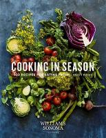 Cooking in Season A Collection of Recipes Inspired by Fresh Ingredients by Brigit Binns