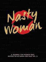 Nasty Women Journal A Journal by Blue Streak