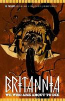 Britannia Volume 2: We Who Are About to Die by Peter Milligan, Juan Jose Ryp