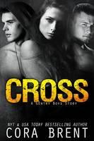 Cross A Gentry Boys Novella by Cora Brent