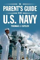 The Parent's Guide to the U.S. Navy by Thomas J. Cutler