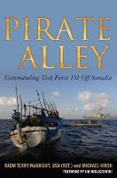 Pirate Alley Commanding Task Force 151 off Somalia by Terry McKnight, Michael Hirsh