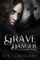 Grave Danger by s. k. Gregory, Happy Monique