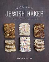 Modern Jewish Baker - Challah, Babka, Bagels & More by Shannon Sarna