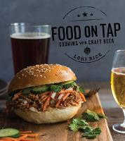 Food on Tap Cooking with Craft Beer by Lori, MS Rice