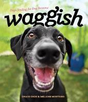 Waggish Dogs Smiling for Dog Reasons by Grace Chon, Melanie Monteiro