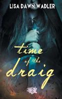 Time of the Draig by Lisa Dawn Wadler