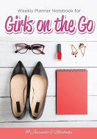 Weekly Planner Notebook for Girls on the Go by @Journals Notebooks