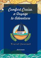 Comfort Cruise, a Voyage to Adventure. Travel Journal by Activinotes