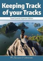Keeping Track of Your Tracks. Travel Journal Organizer Edition. by @Journals Notebooks