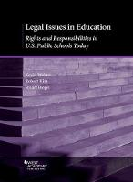 Legal Issues in Education Rights and Responsibilities in U.S. Public Schools Today by Kevin Weiner, Robert Kim, Stuart Biegel