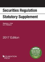 Securities Regulation Statutory Supplement, 2017 Edition by Stephen Choi, Adam Pritchard