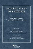 Federal Rules of Evidence, with Faigman Evidence Map, 2017-2018 Edition by Daniel Capra