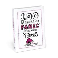 Knock Knock 100 Reasons to Panic About Yoga by