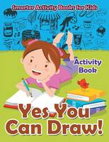 Yes You Can Draw! Activity Book by Smarter Activity Books for Kids