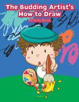 The Budding Artist's How to Draw Activity Book by Activity Book Zone for Kids