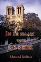 In de Naam Van de Kerk (Dutch) by Edmund DuBois