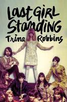Last Girl Standing by Trina Robbins