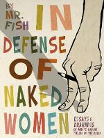 In Defense Of Naked Women by Fish
