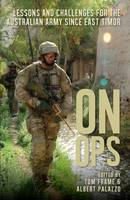 On Ops Lessons and Challenges for the Australian Army since East Timor by Tom Frame, Albert Palazzo