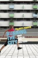 Running the City Why public art matters by Felicity Fenner