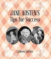 Jane Austen's Tips for Success by Colleen Sattler