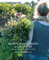 The House and Garden at Glenmore Landscape. Seasons. Memory. Home by Mickey Robertson