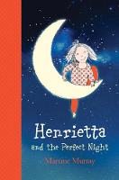 Henrietta and the Perfect Night by Martine Murray