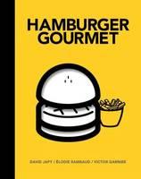 Hamburger Gourmet by David Japy, Elodie Rambaud, Victor Garnier