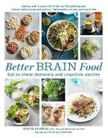 Better Brain Food Eat to Cheat Dementia and Cognitvie Decline by Ngaire Hobbins, Michelle Crawford