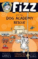 Fizz and the Dog Academy Rescue by Lesley Gibbes