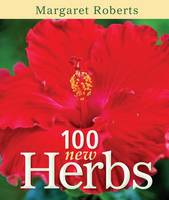 100 New herbs by Margaret Roberts