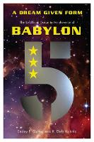 A Dream Given Form The Unofficial Guide to the Universe of Babylon 5 by Ensley F. Guffey, K. Dale Koontz