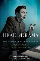 Head Of Drama The Memoir of Sydney Newman by Sydney Newman, Ted Kotcheff