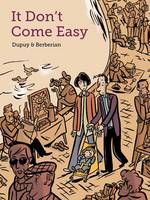 It Don't Come Easy by Philippe Dupuy, Charles Berberian