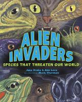 Alien Invaders Species That Threaten Our World by Ann Love