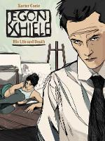 Egon Schiele His Life and Death by Xavier Coste