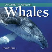 Exploring the World of Whales by Tracy C. Read