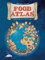 Food Atlas Discover All the Delicious Foods of the World by Giulia Malerba