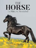 The Horse Its Nature, Revealed by Emmanuelle Brengard, Sabine Stuewer