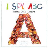 I Spy ABC Totally Crazy Letters by Ruth Prenting, Manuela Ancutici
