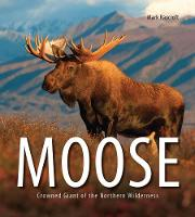 Moose Crowned Giant of the Northern Wilderness by Mark Raycroft