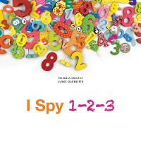 I Spy 123 Totally Crazy Numbers by Ulrike Sauerhofer, Manuela Ancutici