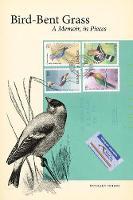 Bird-Bent Grass A Memoir, in Pieces by Kathleen Venema