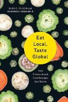 Eat Local, Taste Global How Ethnocultural Food Reaches Our Tables by Glen C. Filson, Bamidele Adekunle