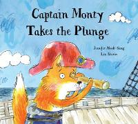 Captain Monty Takes The Plunge by Jennifer Mook-Sang