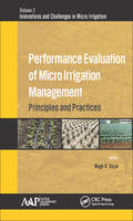 Performance Evaluation of Micro Irrigation Management Principles and Practices by Megh R. (University of Puerto Rico, Mayaguez (Retired professor)) Goyal