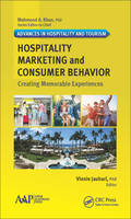 Hospitality Marketing and Consumer Behavior Creating Memorable Experiences by Vinnie Jauhari